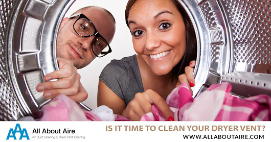 Is It Time To Clean Your Dryer Vent? – All About Aire – Aire Duct Cleaning & Dryer Vent Cleaning
