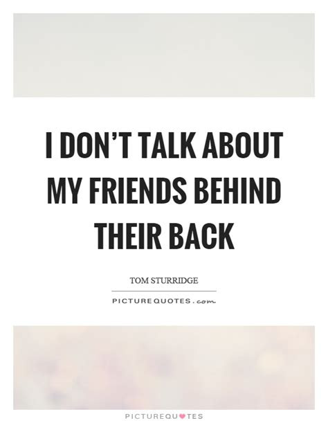 Friends Dont Talk Behind Your Back Quotes