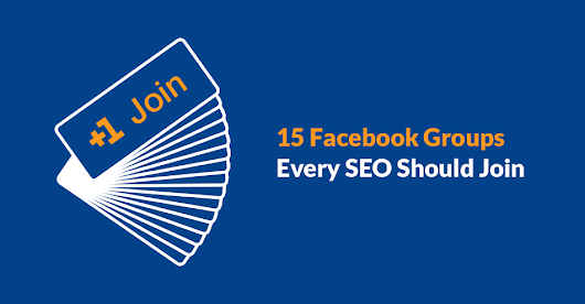 15 Facebook Groups Every SEO Should Join