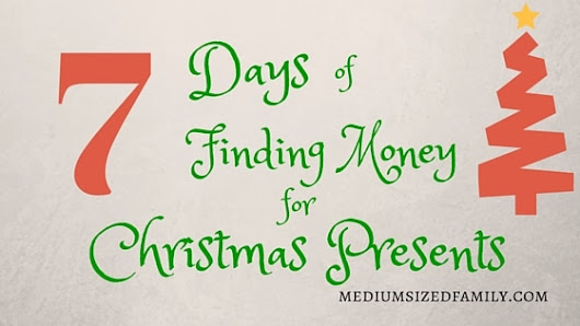 7 Days of Finding Money for Christmas Presents: Do It Yourself