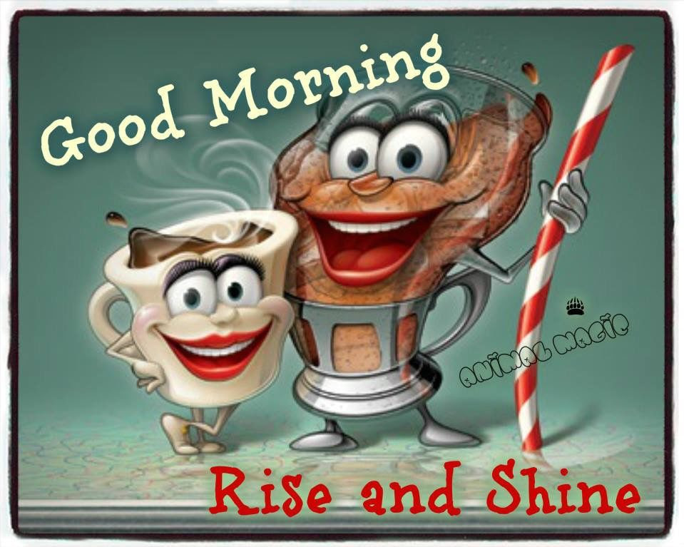 Good Morning Coffee Rise And Shine Pictures Photos And Images For