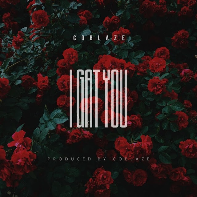 [BangHitz] [Mp3] Coblaze – I Gat You