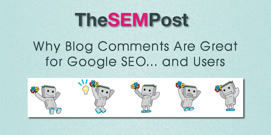 Why Blog Comments Are Great for Google SEO... and Users