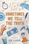 Title: Sometimes We Tell the Truth, Author: Kim Zarins