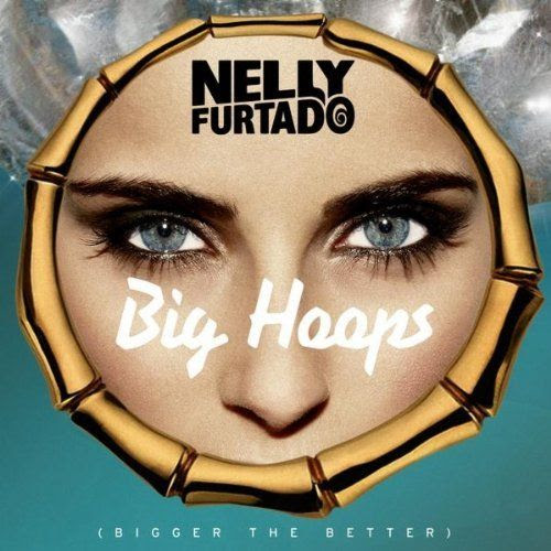Big Hoops (Bigger the Better) (Single Cover), Nelly Furtado