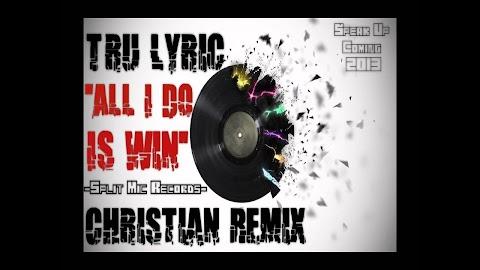 All I Do Is Win Christian Remix Lyrics
