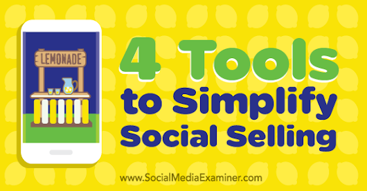 4 Tools to Simplify Social Selling