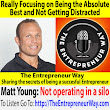 559: Really Focusing on Being the Absolute Best and Not Getting Distracted with Matt Young Founder and Owner of the Quality Coaching Collective - The Entrepreneur Way
