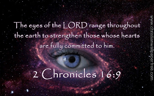 2 Chronicles 16 Verse 9 - Christian Wallpaper Free