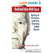 Amazon.com: Behind the Old Face: Aging in America and the Coming Elder Boom eBook: Angil Tarach-Ritchey RN GCM, Darlene Swanson Van-garde Imagery Inc: Kindle Store