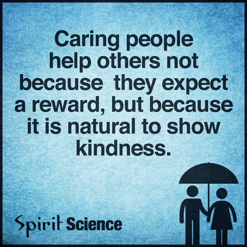 Caring People Help Others Not Because They Expect A Reward But