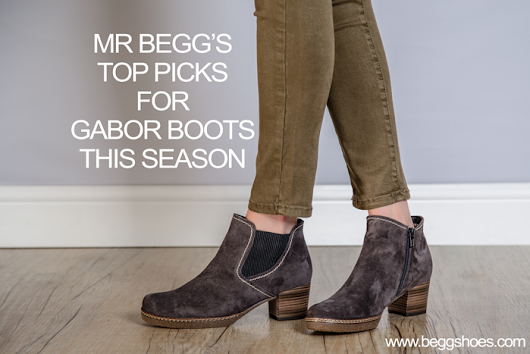 Gabor Boots | Mr Begg's top choices for winter 2017