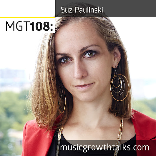 MGT108: Building A Healthy And Productive Music Career – Suz Paulinski
