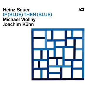 Heinz Sauer - If (Blue) Then (Blue) cover