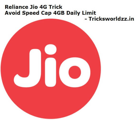 Reliance Jio 4G Trick Avoid Speed Cap 1GB Daily Limit - TricksWorldzz