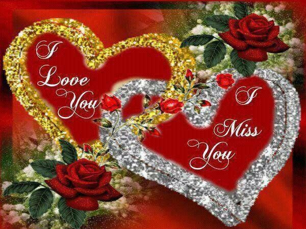 I Love You I Miss You Pictures Photos And Images For Facebook