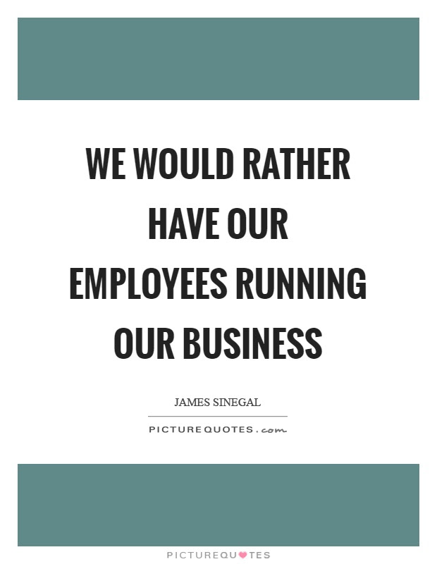 Image result for james sinegal quotes