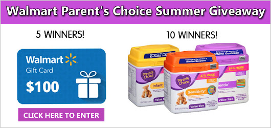 Walmart Parent's Choice Summer Giveaway (15 Winners) 7/31/17 1PP18+