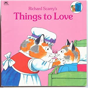Richard Scarry's Things to Love (Look-Look)
