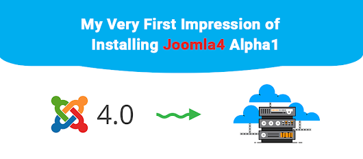 My Very First Impression of Installing Joomla4 Alpha1