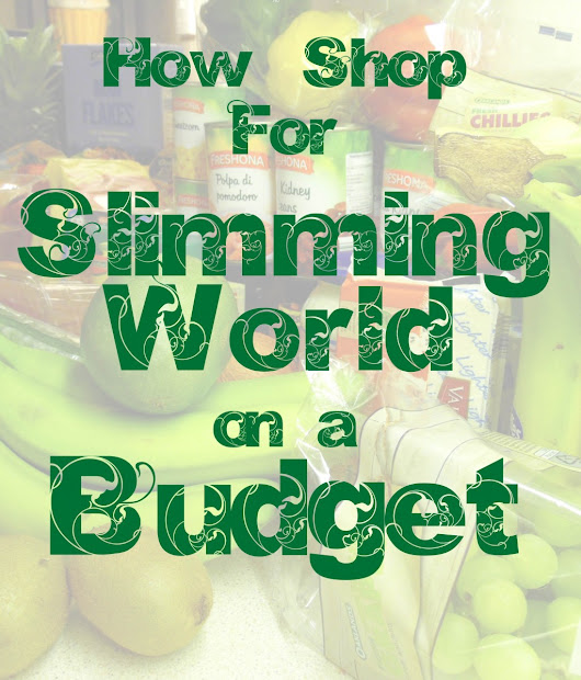 Slimming World- Weekly Shopping On A Budget