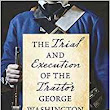 The Trial and Execution of the Traitor George Washington: A Novel | Washington Independent Review of Books
