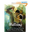 Waltzing: A Manual for Dancing and Living: Richard Powers, Nick Enge: 9780982799543: Amazon.com: Books