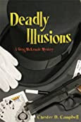 Deadly Illusions by Chester D. Campbell
