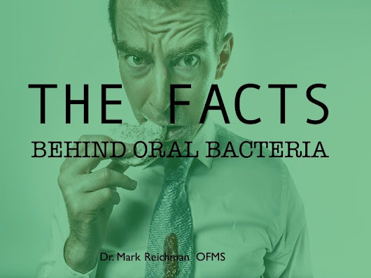 The Facts Behind Oral Bacteria
