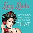 REVIEW: Lucy Libido Says... There's an Oil for That: A Girlfriend's Guide to Using Essential Oils Between the Sheets by Lucy Libido