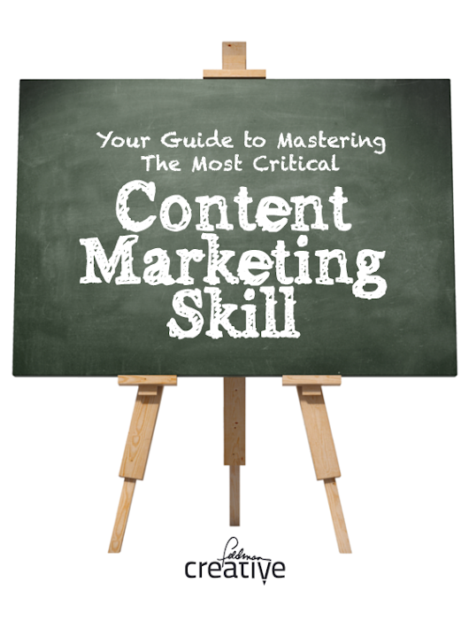 Mastering the Most Critical Content Marketing Skill