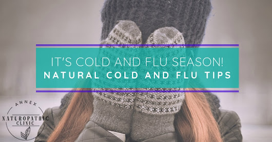 It's Cold And Flu Season! Natural Cold And Flu Tips - Naturopathy For Modern Living