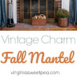 Traditional Fall Mantel with Vintage Charm - Sweet Pea