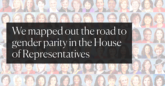 We mapped out the road to gender parity in the House of Representatives