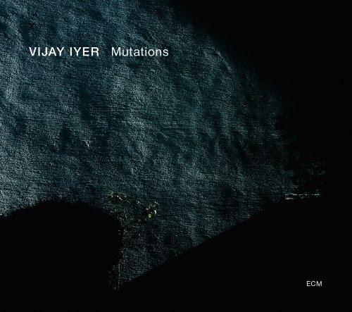 Vijay Iyer - Mutations cover