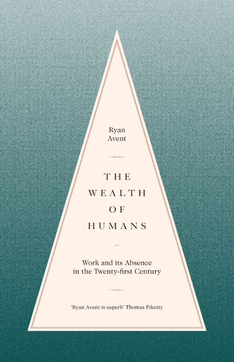 Review: The Wealth of Humans, by Ryan Avent