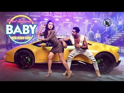Baby Hindi Music Video by Rahul Sipligunj