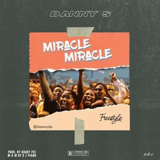 [Music] Danny S – Miracle Miracle (Freestyle)