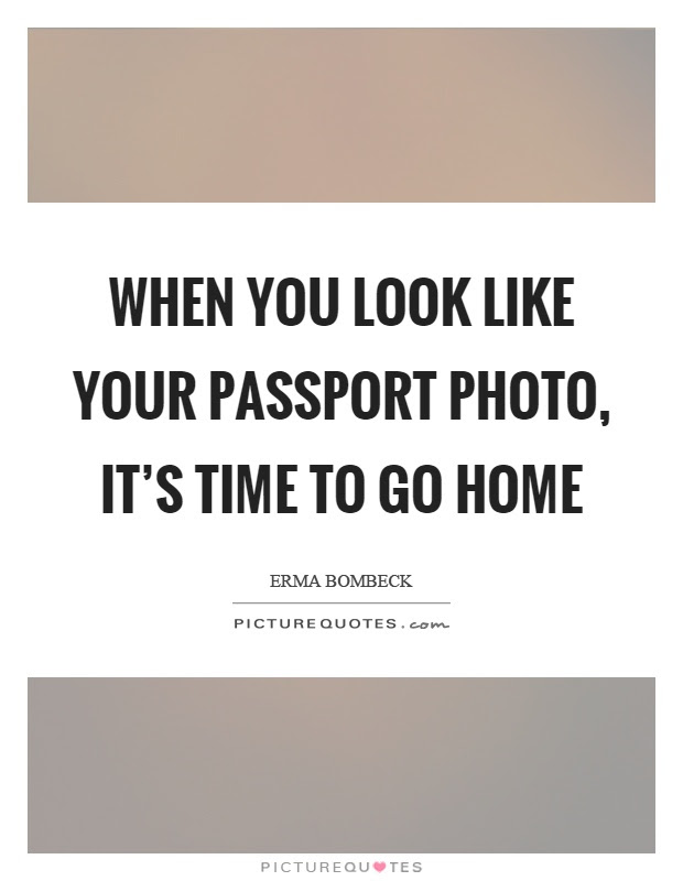 Passport Quotes Passport Sayings Passport Picture Quotes