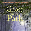 Ghost in the Park (Unruly Ghost Mysteries #1) by Julianne Q. Johnson