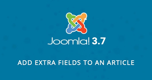 Joomla 3.7: How to Add Extra Fields to an Article