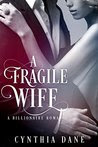 A Fragile Wife: Billionaire Romance