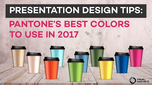 Presentation Design Tips - Pantone Best Colors To Use In 2017