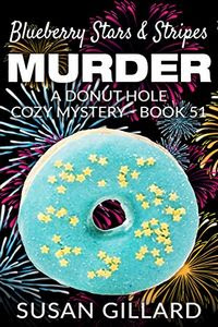 Blueberry Stars & Stripes Murder by Susan Gillard
