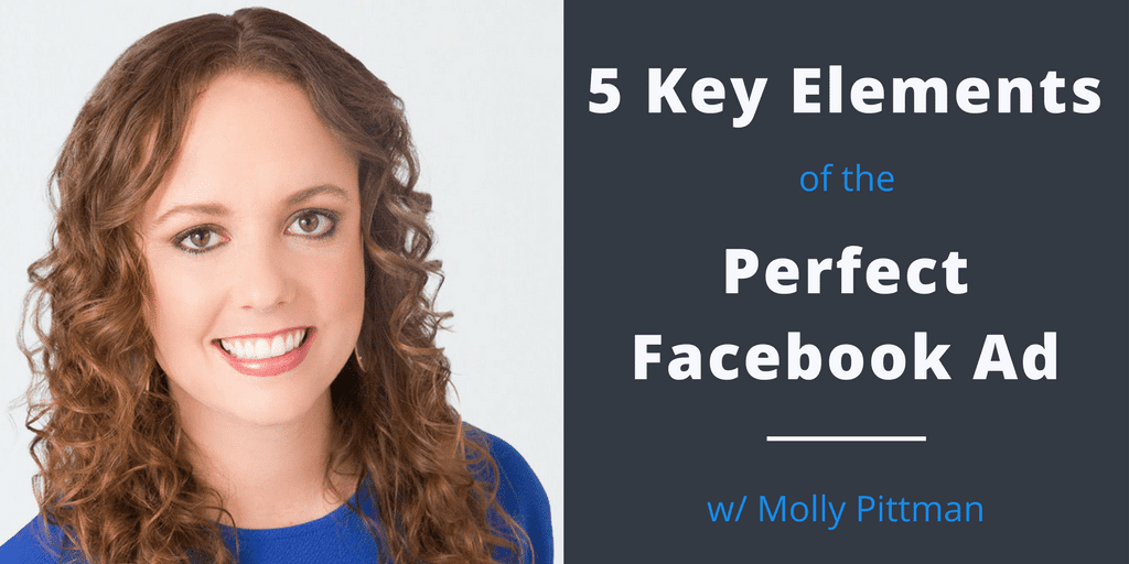 How to Create the Perfect Facebook Ad - Molly Pittman