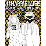 Married Life: A Snarky Adult Coloring Book (Paperback or Softback)