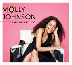 Molly Johnson, Messin' Around