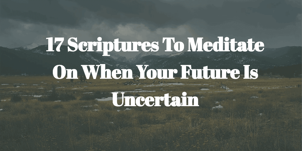17 Powerful Bible Verses About The Future To Give You Peace