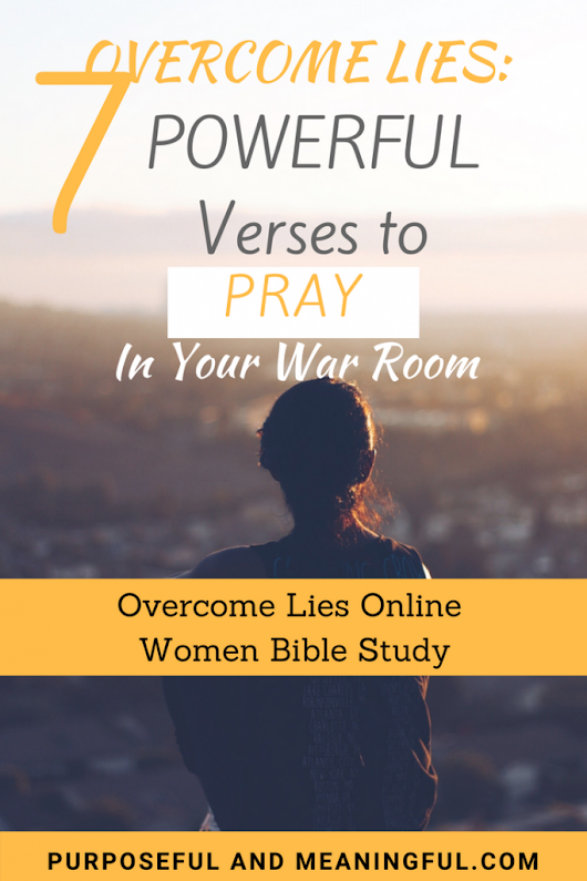 Overcome Lies: 7 Powerful Verses to Pray in Your War Room Today – P&M