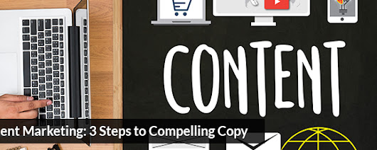 Franchise Content Marketing: 3 Steps to Compelling Copy